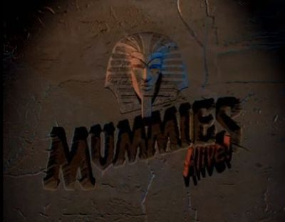 Mummies Alive title card
