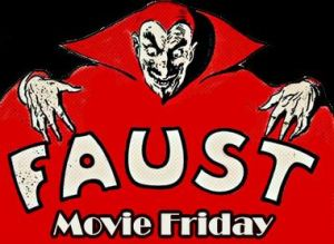 Faust Movie Friday